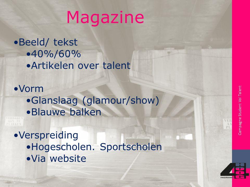 Campagne Student Vol Talent Magazine Beeld/ tekst 40%/60% Artikelen over talent Vorm Glanslaag (glamour/show) Blauwe balken Verspreiding Hogescholen.