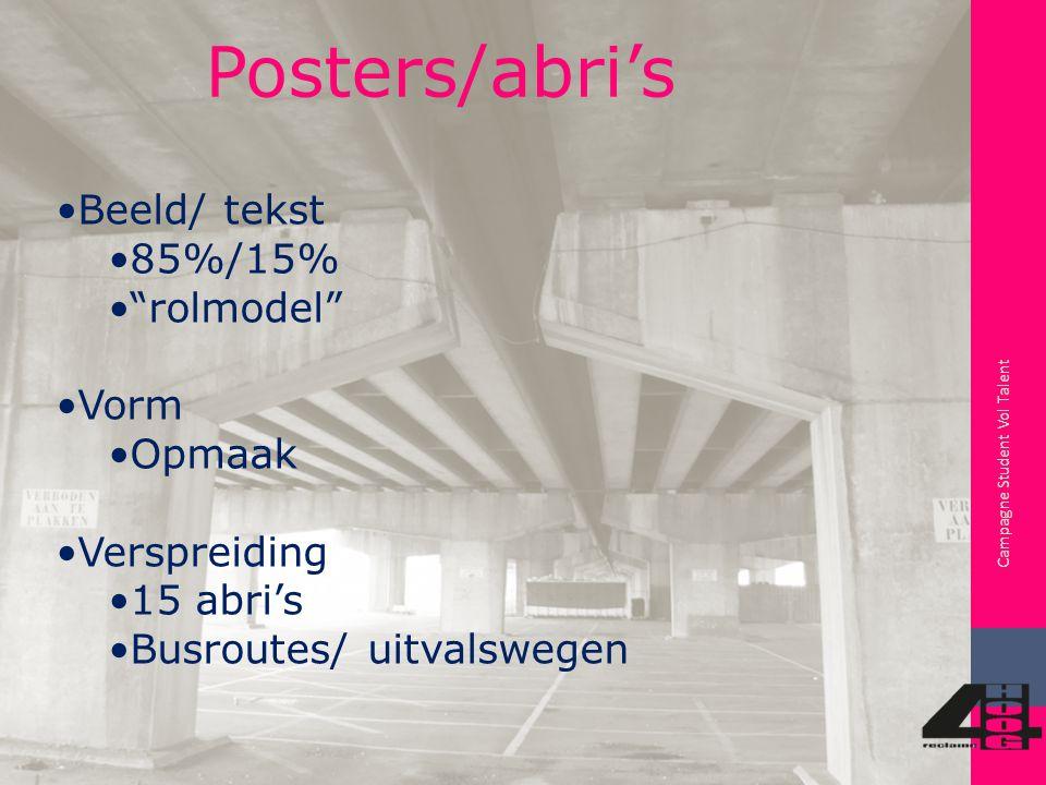 Campagne Student Vol Talent Busreclame Beeld/ tekst 85%/ 15% Gelijk aan poster Vorm Liggend formaat Verspreiding Pendelen tussen de drie Hogescholen Achterruit