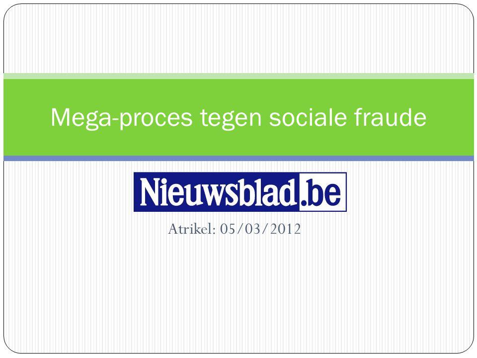 Atrikel: 05/03/2012 Mega-proces tegen sociale fraude