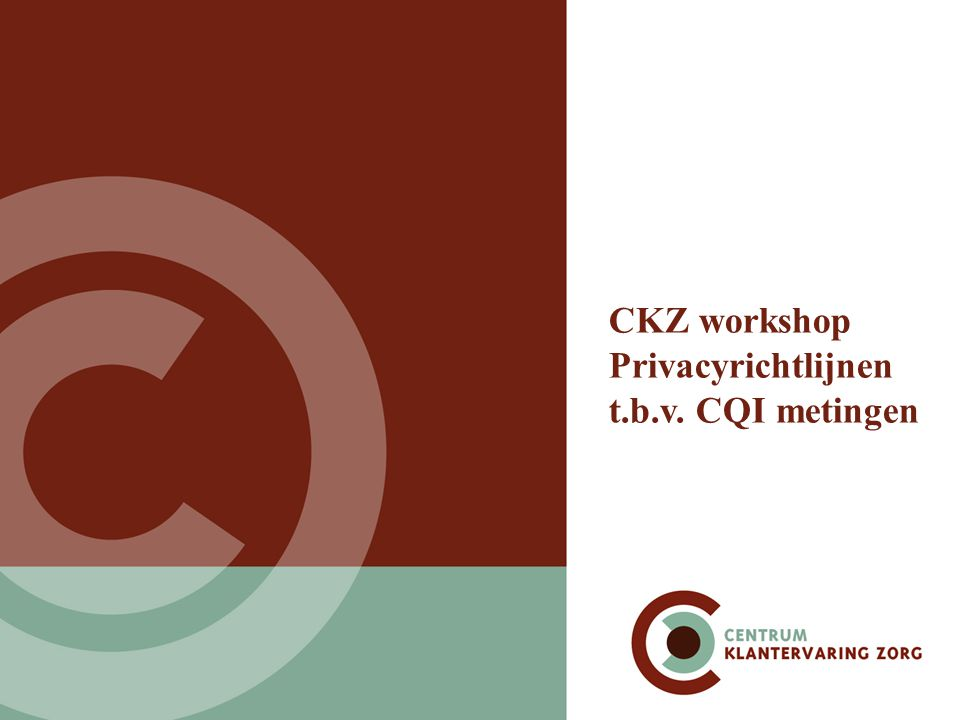 CKZ workshop Privacyrichtlijnen t.b.v. CQI metingen
