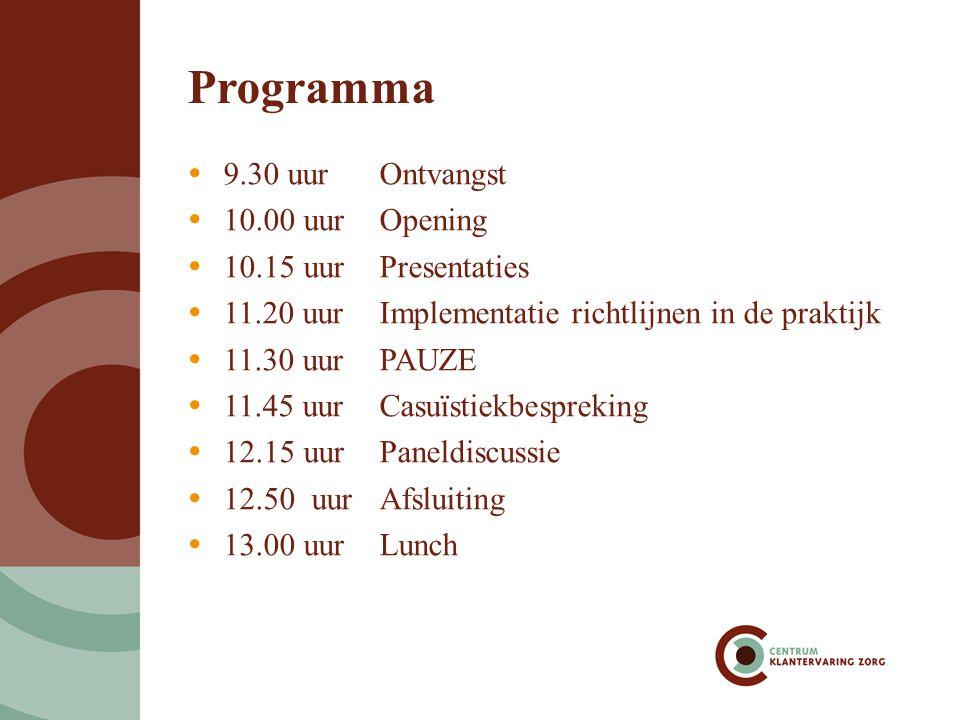 Programma  9.30 uurOntvangst  10.00 uur Opening  10.15 uurPresentaties  11.20 uurImplementatie richtlijnen in de praktijk  11.30 uurPAUZE  11.45 uurCasuïstiekbespreking  12.15 uurPaneldiscussie  12.50 uurAfsluiting  13.00 uurLunch
