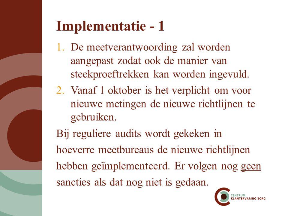Implementatie - 2 1.Voor 1 december moeten meetbureaus op papier zetten hoe ze de richtlijnen hebben geïmplementeerd.