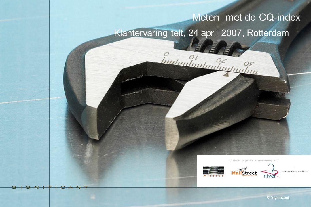 © Significant Meten met de CQ-index Klantervaring telt, 24 april 2007, Rotterdam