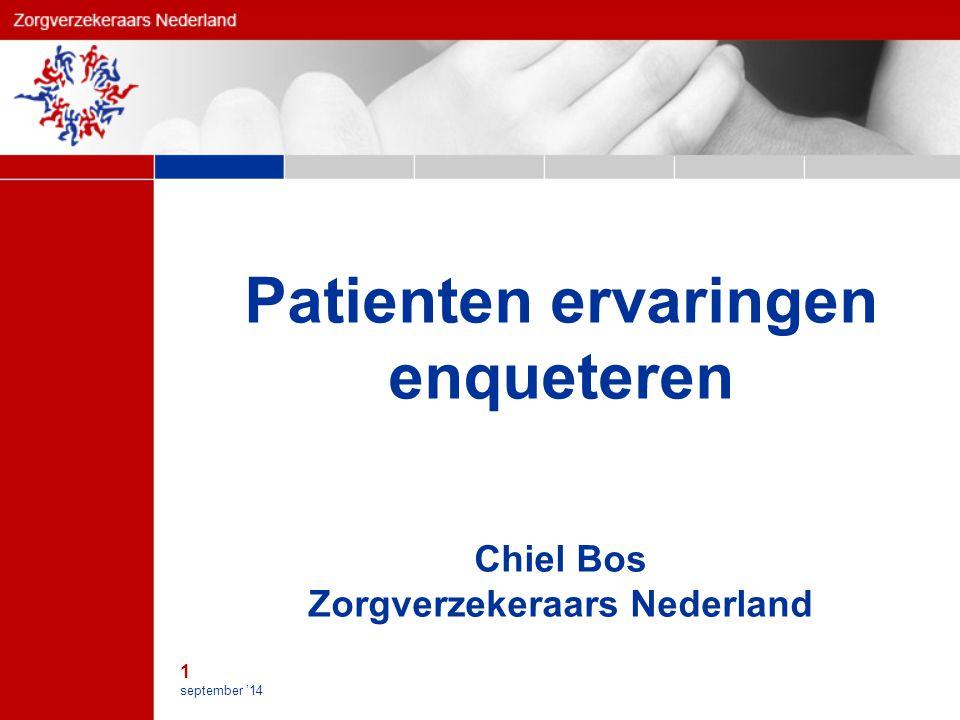 1 september '14 Patienten ervaringen enqueteren Chiel Bos Zorgverzekeraars Nederland