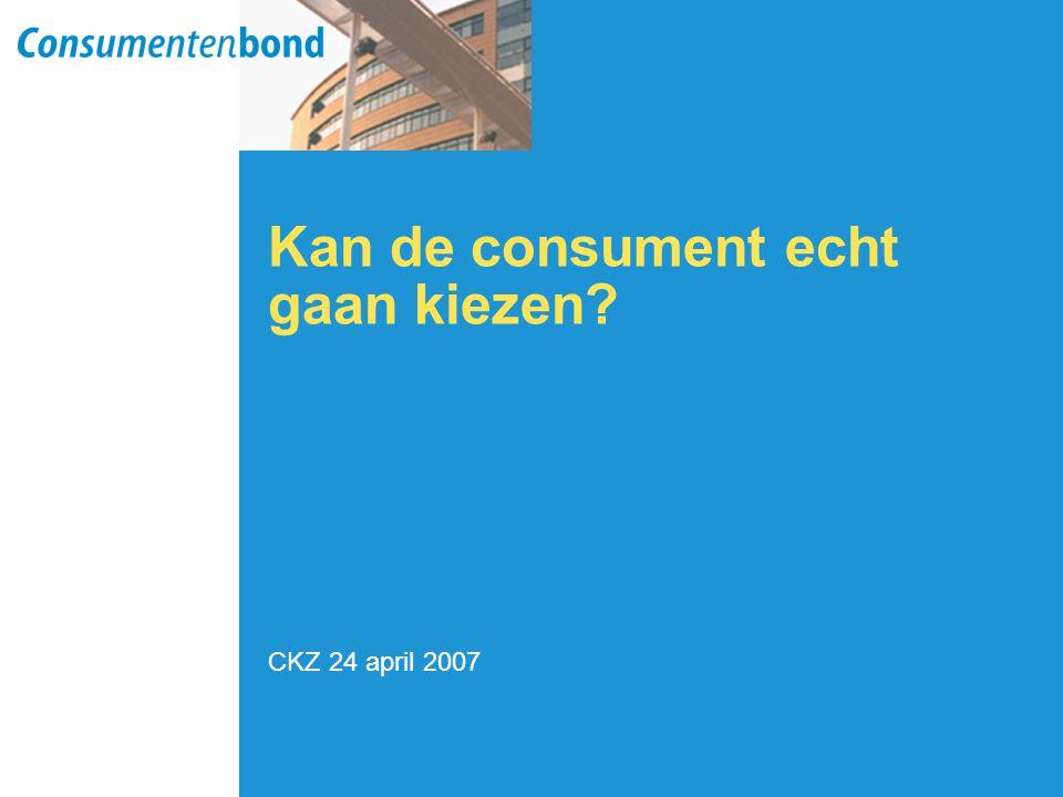 Kan de consument echt gaan kiezen CKZ 24 april 2007