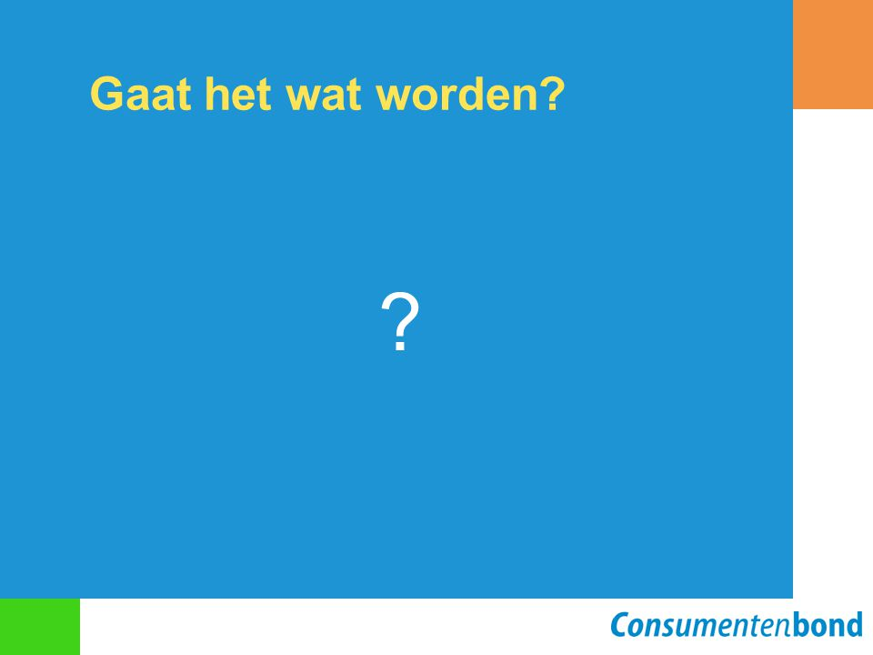 Gaat het wat worden? ?
