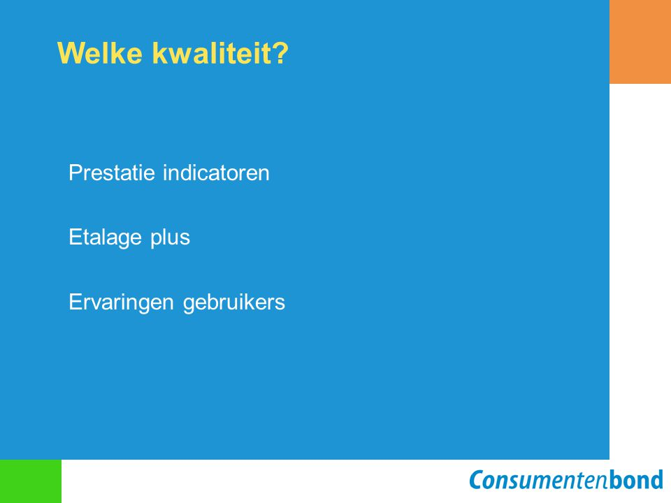 Welke kwaliteit? Prestatie indicatoren Etalage plus Ervaringen gebruikers
