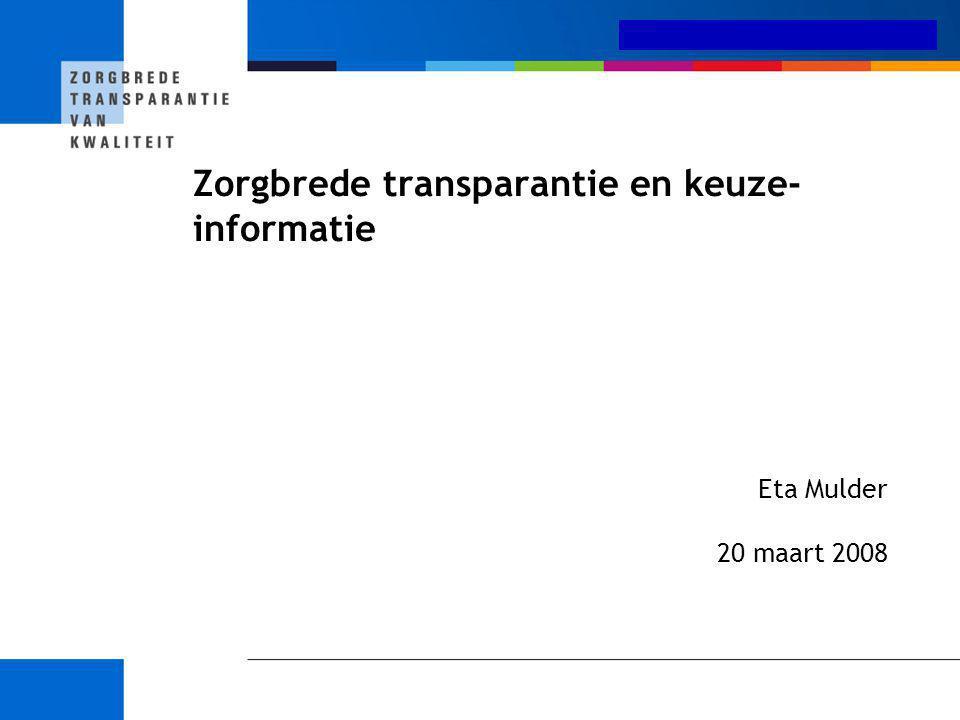 Medisch-specialistische zorg Zorgbrede transparantie en keuze- informatie Eta Mulder 20 maart 2008