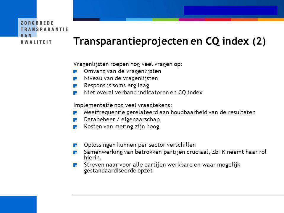 Medisch-specialistische zorg Transparantieprojecten en CQ index (2) Vragenlijsten roepen nog veel vragen op: Omvang van de vragenlijsten Niveau van de