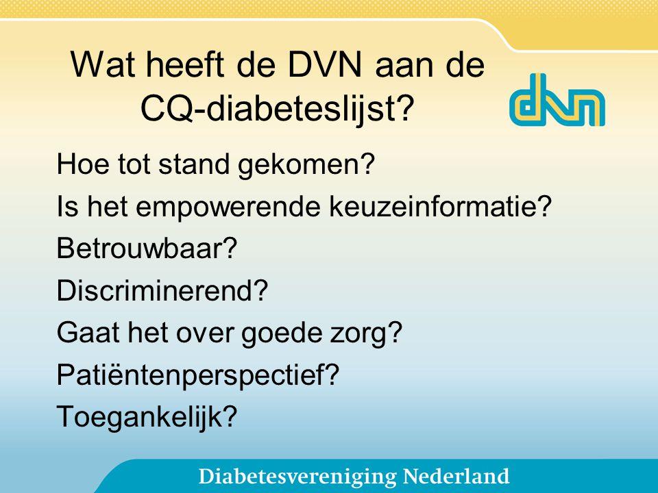 Wat heeft de DVN aan de CQ-diabeteslijst? Hoe tot stand gekomen? Is het empowerende keuzeinformatie? Betrouwbaar? Discriminerend? Gaat het over goede