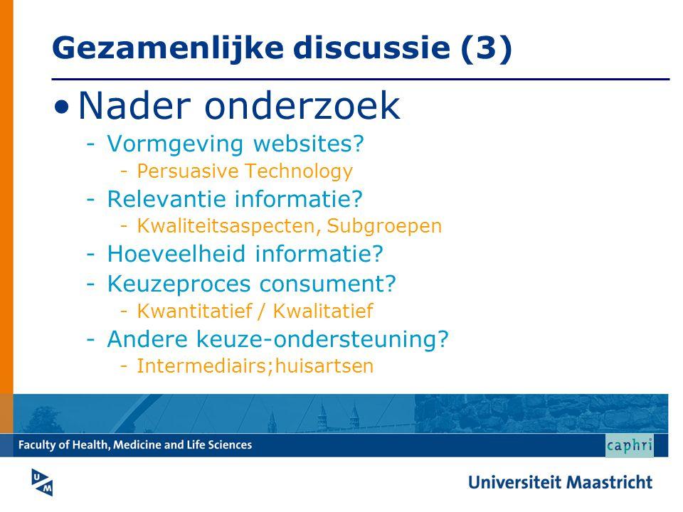 Gezamenlijke discussie (3) Nader onderzoek -Vormgeving websites? -Persuasive Technology -Relevantie informatie? -Kwaliteitsaspecten, Subgroepen -Hoeve