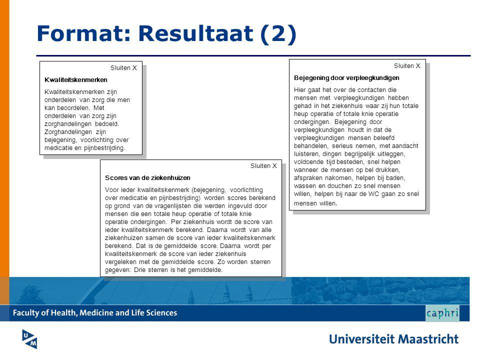 Methode: Design Kwalitatief-descriptieve methoden Stappen 1.Expert panel 2.Cognitieve interviews Concurrent probing Retrospective probing 3.Focus groups 4.Expert feedback