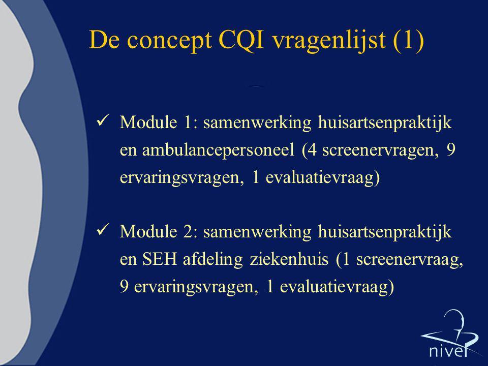 De concept CQI vragenlijst (1) Module 1: samenwerking huisartsenpraktijk en ambulancepersoneel (4 screenervragen, 9 ervaringsvragen, 1 evaluatievraag)
