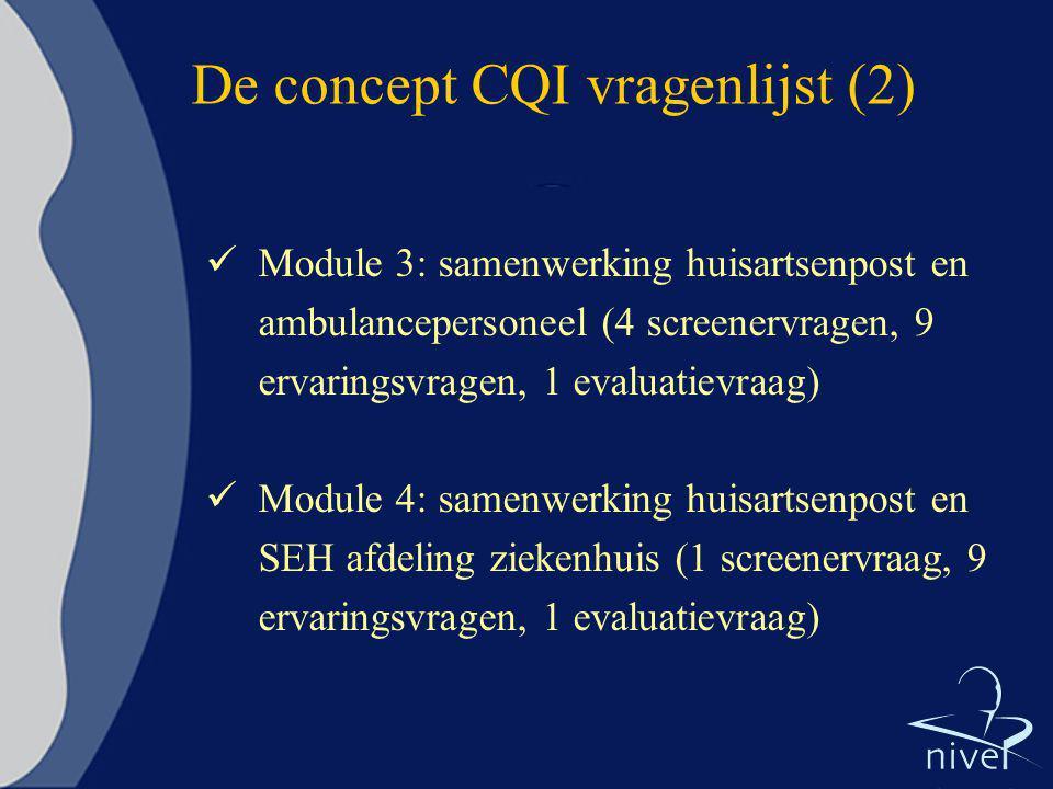 De concept CQI vragenlijst (2) Module 3: samenwerking huisartsenpost en ambulancepersoneel (4 screenervragen, 9 ervaringsvragen, 1 evaluatievraag) Mod