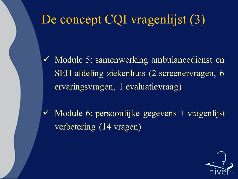 De concept CQI vragenlijst (3) Module 5: samenwerking ambulancedienst en SEH afdeling ziekenhuis (2 screenervragen, 6 ervaringsvragen, 1 evaluatievraa