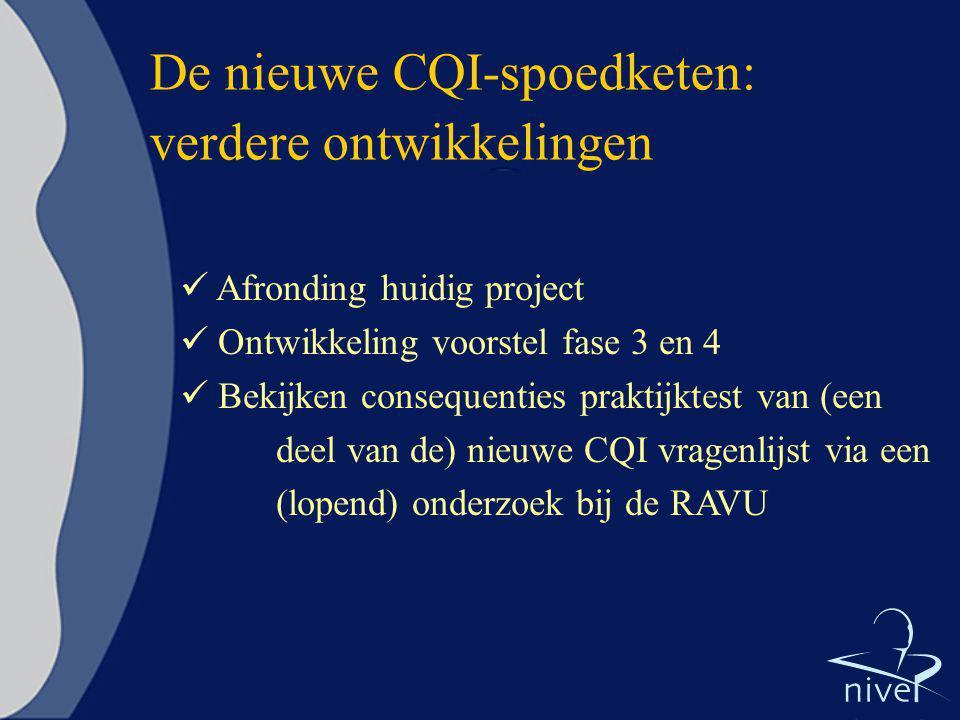 De nieuwe CQI-spoedketen: verdere ontwikkelingen Afronding huidig project Ontwikkeling voorstel fase 3 en 4 Bekijken consequenties praktijktest van (e