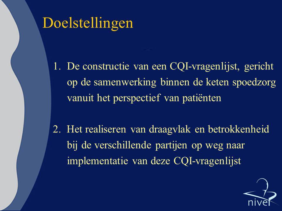 Doelstellingen 1.De constructie van een CQI-vragenlijst, gericht op de samenwerking binnen de keten spoedzorg vanuit het perspectief van patiënten 2.