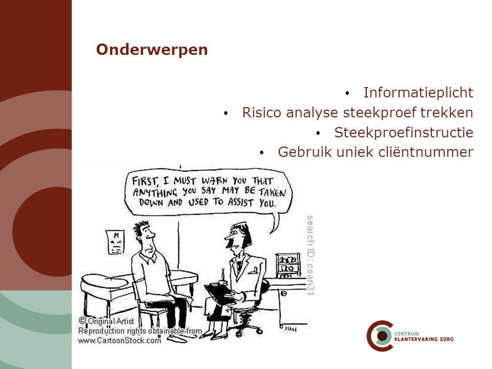 Onderwerpen Informatieplicht Risico analyse steekproef trekken Steekproefinstructie Gebruik uniek cliëntnummer