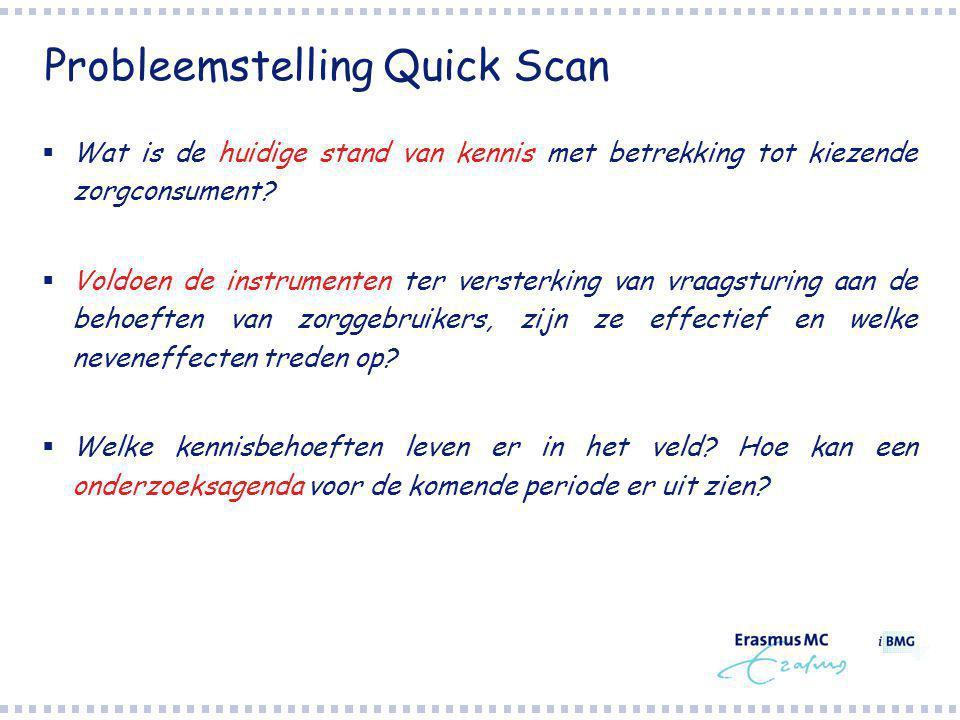 Probleemstelling Quick Scan  Wat is de huidige stand van kennis met betrekking tot kiezende zorgconsument.
