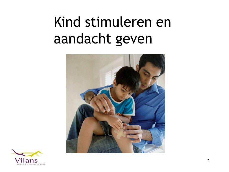 2 Kind stimuleren en aandacht geven