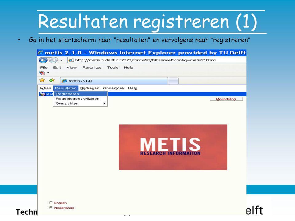 Technische Natuurwetenschappen Resultaten registreren (1) Ga in het startscherm naar resultaten en vervolgens naar registreren