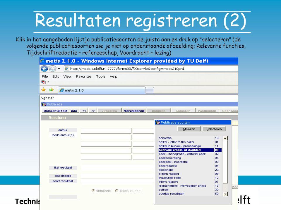 """Technische Natuurwetenschappen Resultaten registreren (2) Klik in het aangeboden lijstje publicatiesoorten de juiste aan en druk op """"selecteren"""" (de v"""