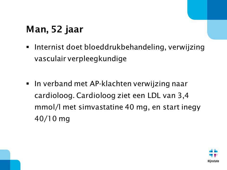 Man, 52 jaar  Internist doet bloeddrukbehandeling, verwijzing vasculair verpleegkundige  In verband met AP-klachten verwijzing naar cardioloog.