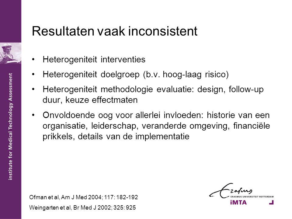 Resultaten vaak inconsistent Heterogeniteit interventies Heterogeniteit doelgroep (b.v.