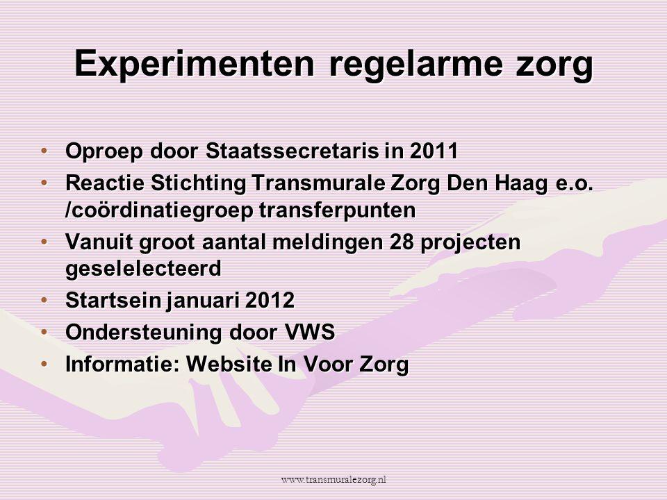 Experimenten regelarme zorg Oproep door Staatssecretaris in 2011Oproep door Staatssecretaris in 2011 Reactie Stichting Transmurale Zorg Den Haag e.o.