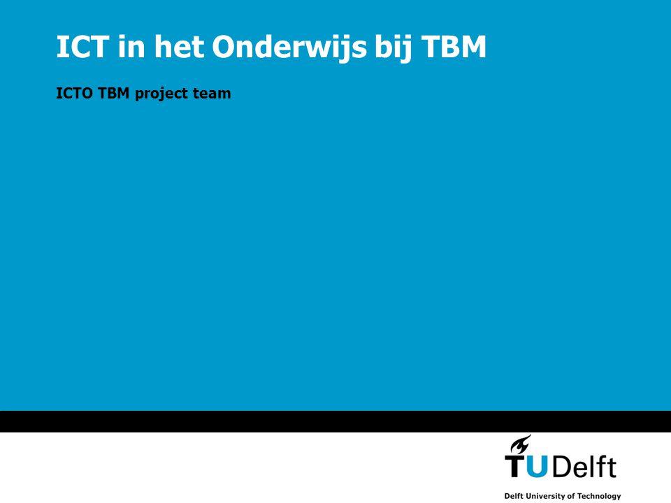 ICT in het Onderwijs bij TBM ICTO TBM project team