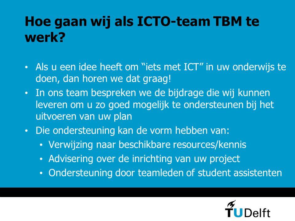 Hoe gaan wij als ICTO-team TBM te werk.