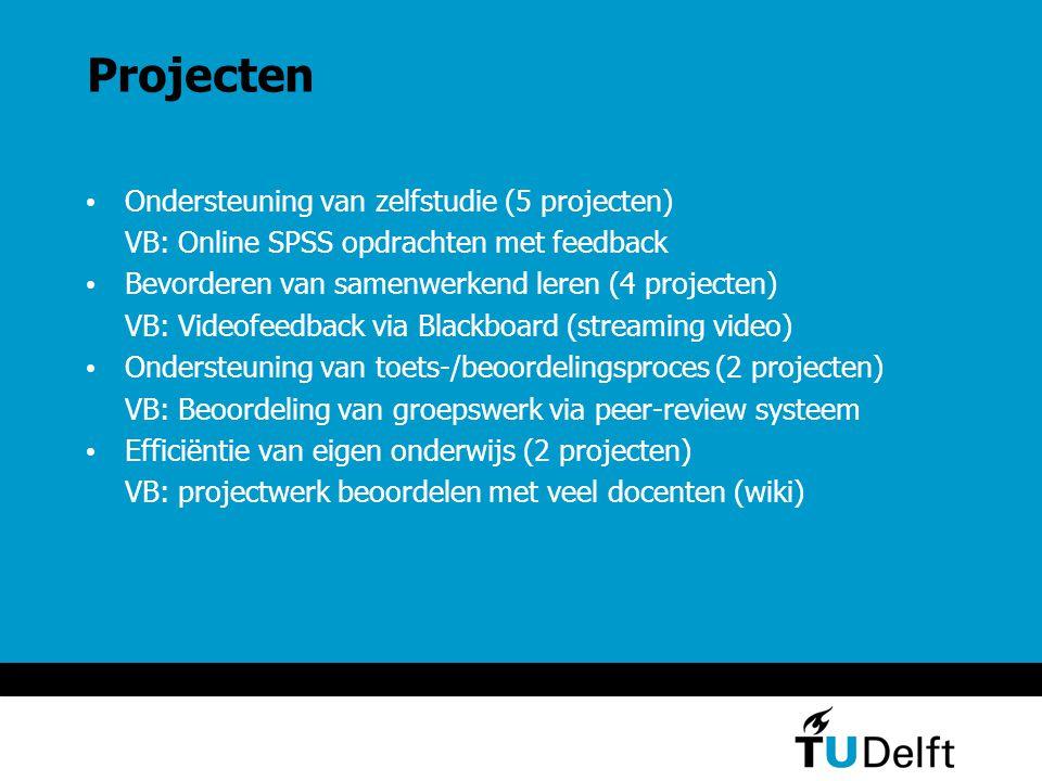 Projecten Ondersteuning van zelfstudie (5 projecten) VB: Online SPSS opdrachten met feedback Bevorderen van samenwerkend leren (4 projecten) VB: Videofeedback via Blackboard (streaming video) Ondersteuning van toets-/beoordelingsproces (2 projecten) VB: Beoordeling van groepswerk via peer-review systeem Efficiëntie van eigen onderwijs (2 projecten) VB: projectwerk beoordelen met veel docenten (wiki)