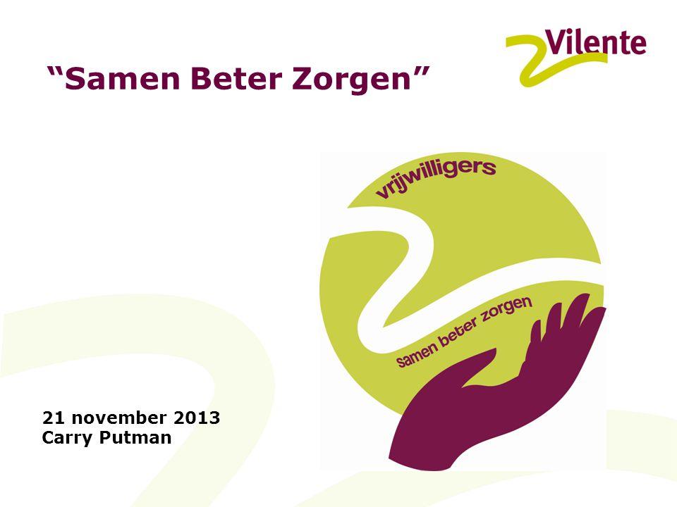 Samen Beter Zorgen 21 november 2013 Carry Putman