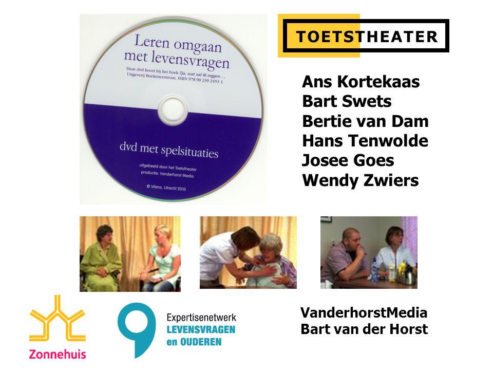Ans Kortekaas Bart Swets Bertie van Dam Hans Tenwolde Josee Goes Wendy Zwiers VanderhorstMedia Bart van der Horst