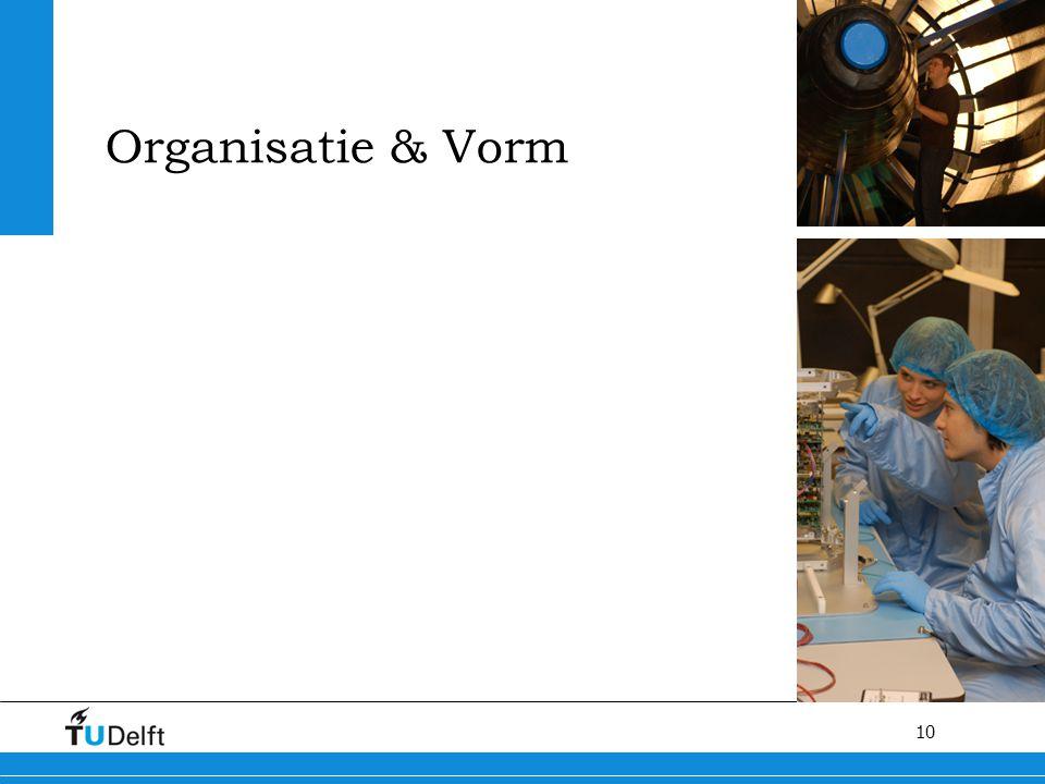 10 Organisatie & Vorm