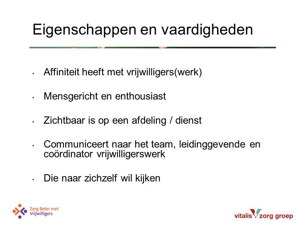 Ontvangt en werkt nieuwe vrijwilligers in Na inwerkperiode een evaluatiegesprek (informeel) voortgangsgesprek Minimaal 2x per jaar overleg / (thema)bijeenkomst met vrijwilligersgroep i.s.m.