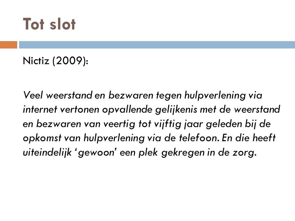 Tot slot Nictiz (2009): Veel weerstand en bezwaren tegen hulpverlening via internet vertonen opvallende gelijkenis met de weerstand en bezwaren van veertig tot vijftig jaar geleden bij de opkomst van hulpverlening via de telefoon.