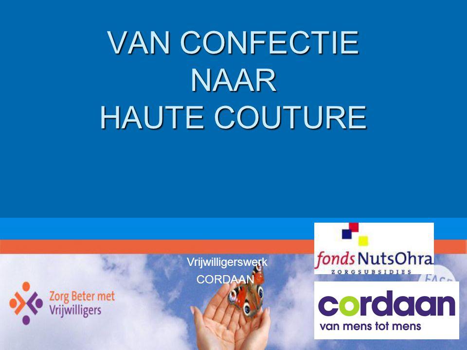 VAN CONFECTIE NAAR HAUTE COUTURE Vrijwilligerswerk CORDAAN