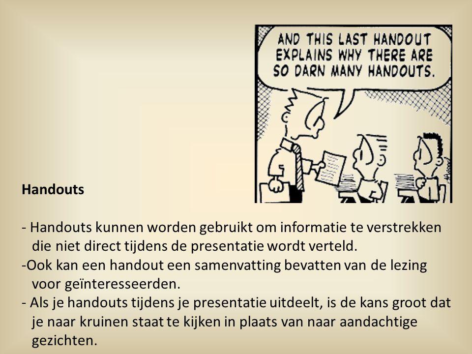 Handouts - Handouts kunnen worden gebruikt om informatie te verstrekken die niet direct tijdens de presentatie wordt verteld.