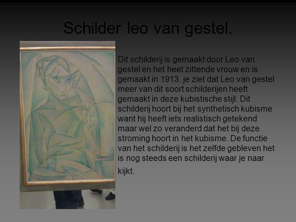 Schilder leo van gestel. Dit schilderij is gemaakt door Leo van gestel en het heet zittende vrouw en is gemaakt in 1913. je ziet dat Leo van gestel me