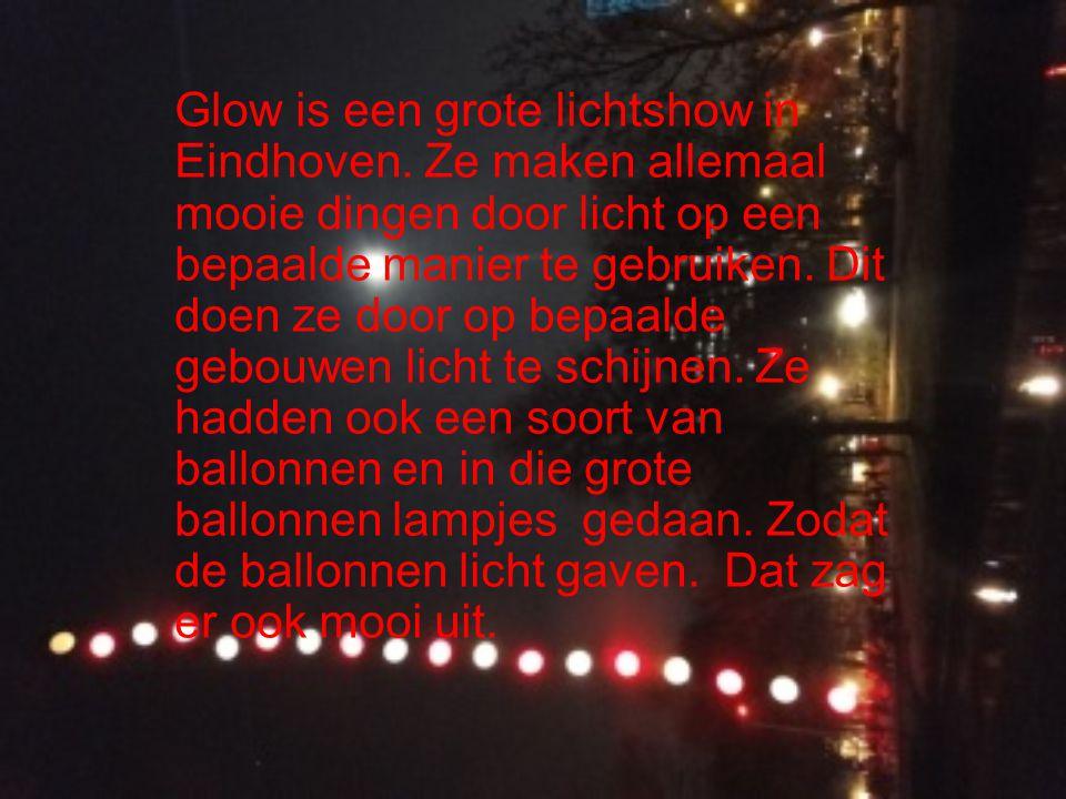 Glow is een grote lichtshow in Eindhoven.