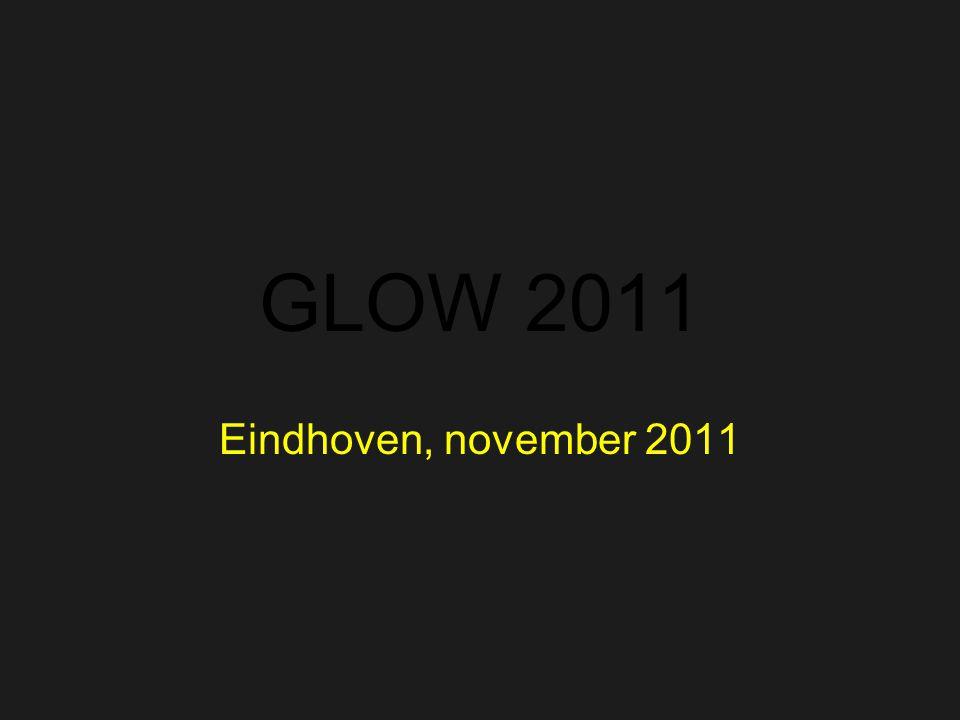 GLOW 2011 Eindhoven, november 2011