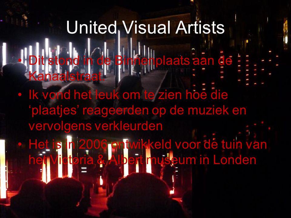 United Visual Artists Dit stond in de Binnenplaats aan de Kanaalstraat. Ik vond het leuk om te zien hoe die 'plaatjes' reageerden op de muziek en verv