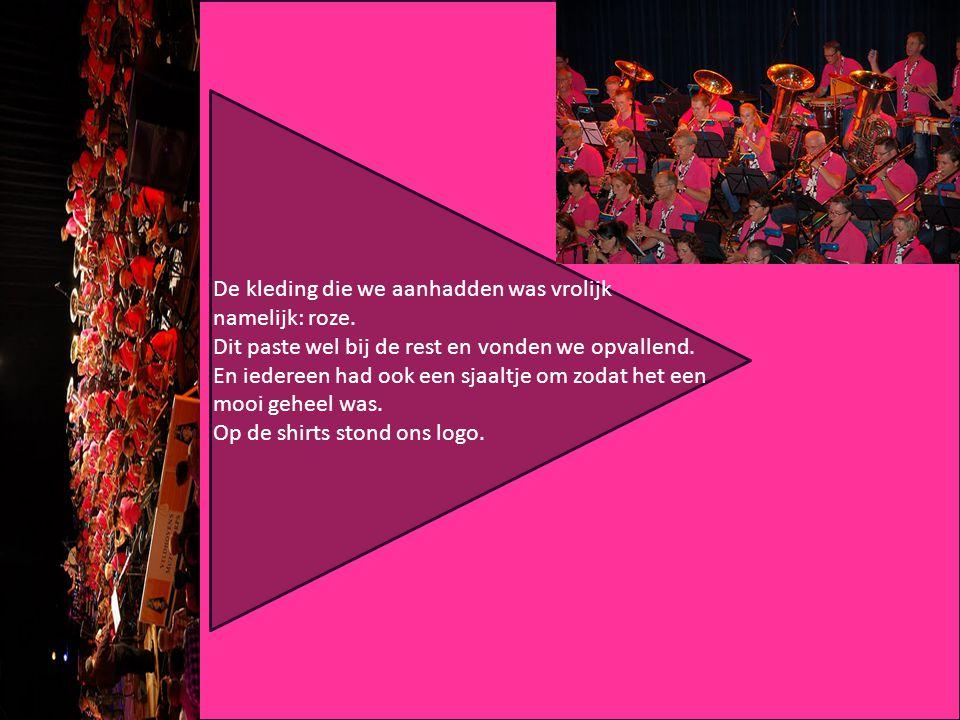 De kleding die we aanhadden was vrolijk namelijk: roze.