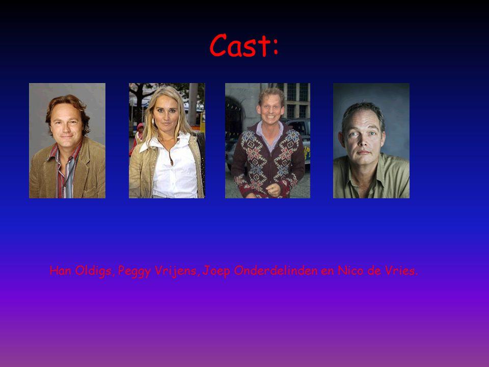 Cast: Han Oldigs, Peggy Vrijens, Joep Onderdelinden en Nico de Vries.