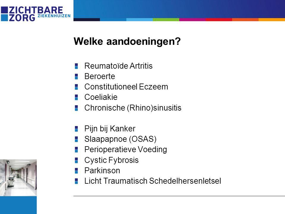 Welke aandoeningen? Reumatoïde Artritis Beroerte Constitutioneel Eczeem Coeliakie Chronische (Rhino)sinusitis Pijn bij Kanker Slaapapnoe (OSAS) Periop
