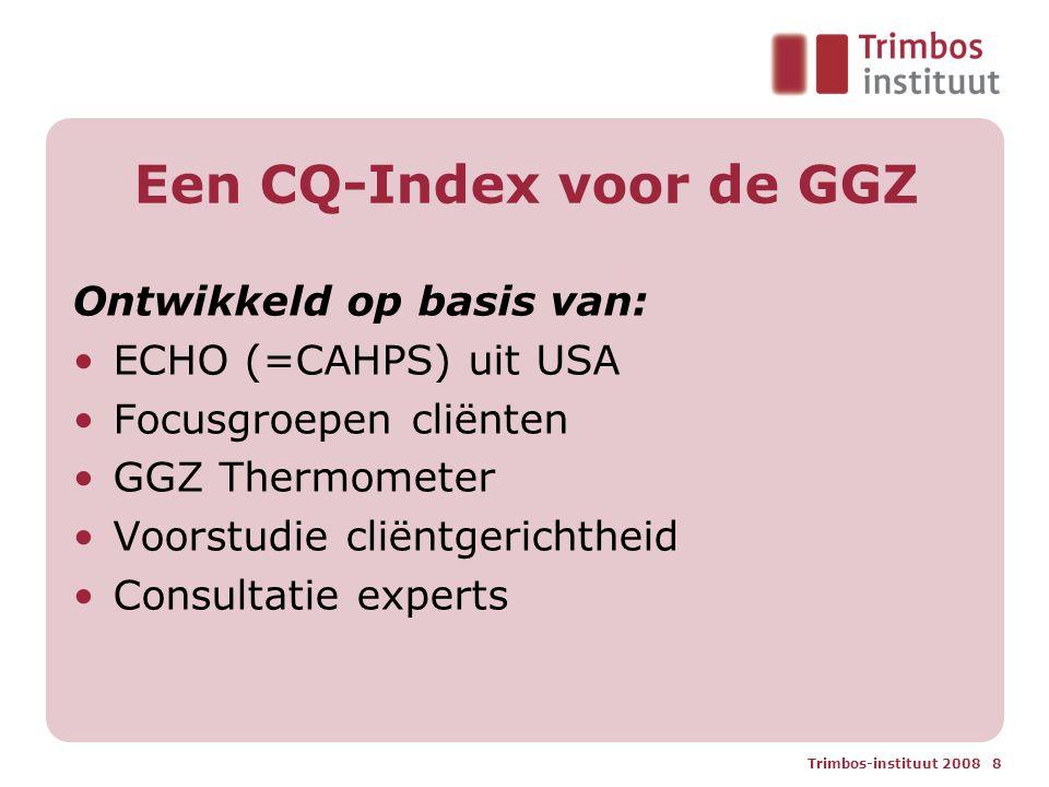 Trimbos-instituut 2008 9 1 e versie CQ-Index Ambulant kortdurend (<2 jaar) Grootste groep (70%) Grootste kans op bereidheid tot deelname Grootste kans op zelfstandig kunnen invullen van een lange vragenlijst
