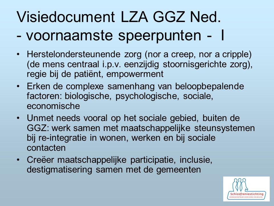 Visiedocument LZA GGZ Ned. - voornaamste speerpunten - I Herstelondersteunende zorg (nor a creep, nor a cripple) (de mens centraal i.p.v. eenzijdig st