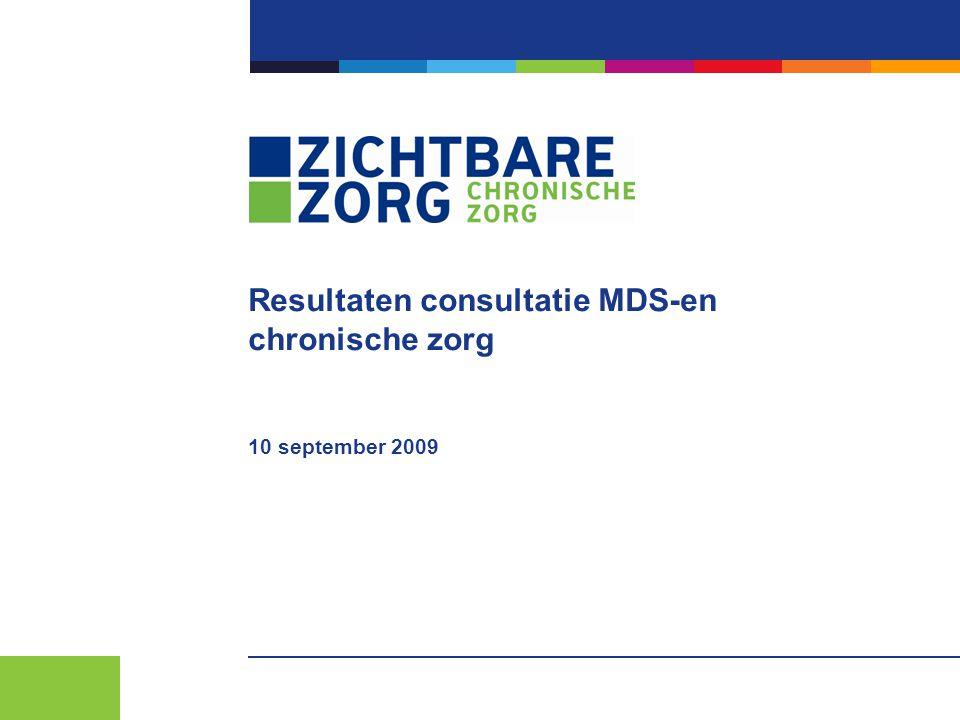 Resultaten consultatie MDS-en chronische zorg 10 september 2009