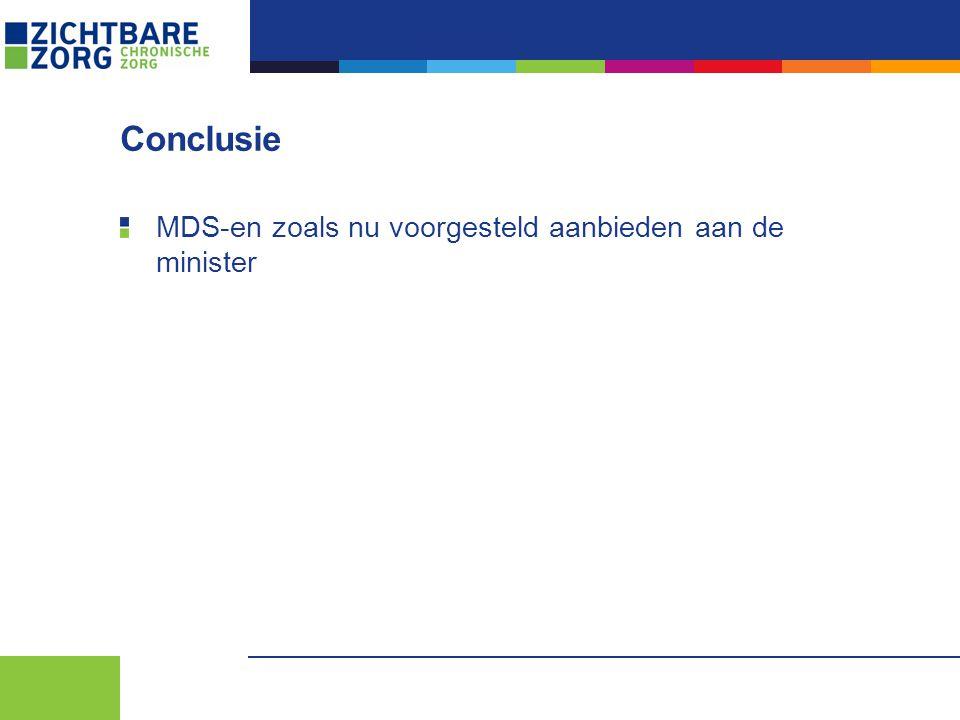 Conclusie MDS-en zoals nu voorgesteld aanbieden aan de minister